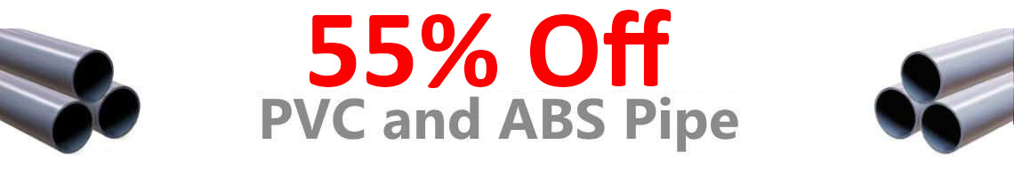 ABS and PVC Pipe 50 Percent off