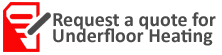 Get a free Underfloor Heating Quotation